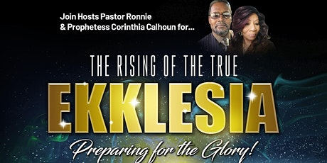 The  Rising Of The True Ekklesia: Preparing  For The Glory tickets