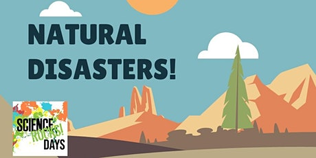 Science Rocks! Days - Natural Disasters! tickets