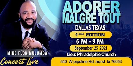 MIKE FLOR MULUMBA CONCERT LIVE DALLAS TEXAS ADORER MALGRE TOUT USA EDITION1 ingressos