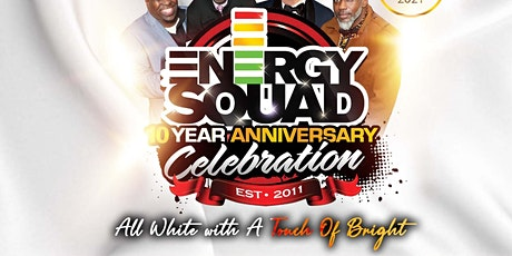 ENERGY SQUAD 10 YEAR ANNIVERSARY   - The All White tickets