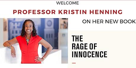 Rage of Innocence:  A Book Talk with Professor Kristin Henning tickets