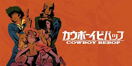 Free Online Riff of Cowboy BeBop tickets