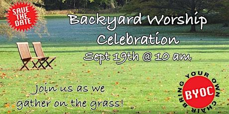 Sunday Morning Backyard Worship Celebration 10 AM tickets