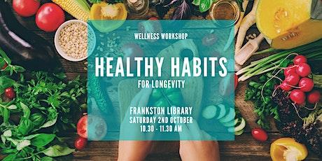 Online workshop: Healthy Habits for Longevity tickets