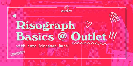 Risograph Basics @ Outlet! tickets
