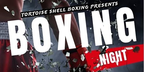 Tortoise Shell Boxing Grand Opening & Fight Night tickets