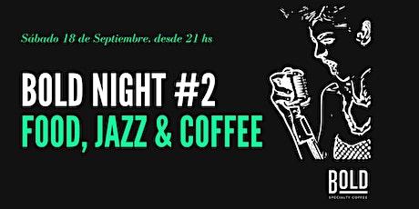 Bold Night - Cena & Jazz #2 entradas