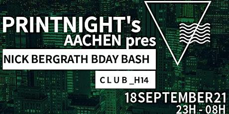 Printnight's Aachen Nick Bergrath's BDay Bash tickets