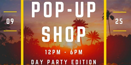 Pop Up Shop: Day Party Edition tickets