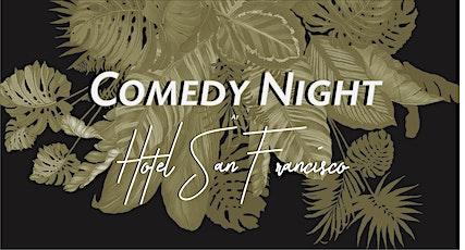 Comedy Night at Hotel San Francisco tickets