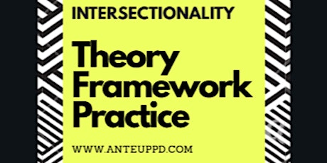 Beyond Buzzwords: Intersectionality: Theory, Framework, Practice INTENSIVE tickets