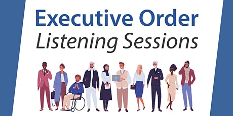 Executive Order Listening Sessions tickets