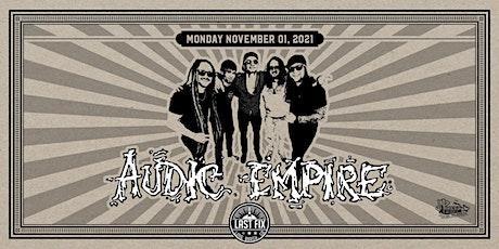 Audic Empire + Last Fix tickets