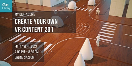 Create Your Own VR Content 201 | My Digital Life tickets