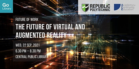 The Future of Virtual and Augmented Reality | Future of Work tickets