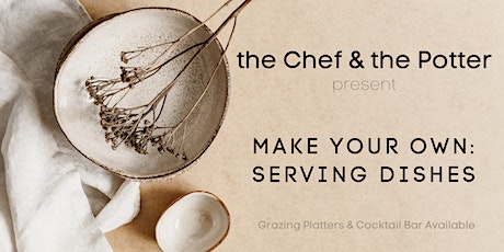 Make your own: Clay Serving Dishes tickets