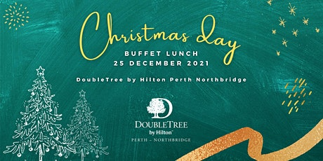 Christmas Day Buffet Lunch at DoubleTree by Hilton Perth Northbridge tickets
