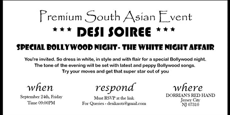 Desi Soiree- SPECIAL BOLLYWOOD NIGHT- THE WHITE NIGHT AFFAIR tickets