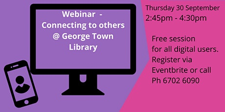 Webinar - Connecting to others @ George Town Library tickets