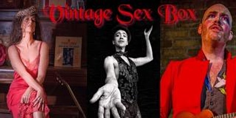 Vintage Sex Box w/Layla Musselwhite (1st Show) tickets
