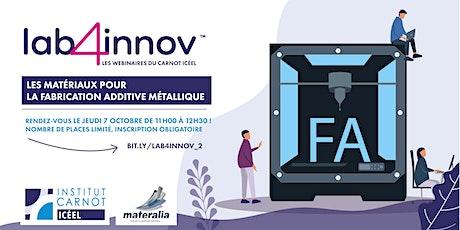 Lab4innov - Les matériaux pour la fabrication additive métallique tickets
