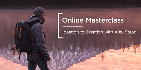 Online Masterclass | Ideation to Creation with Alex Stead tickets