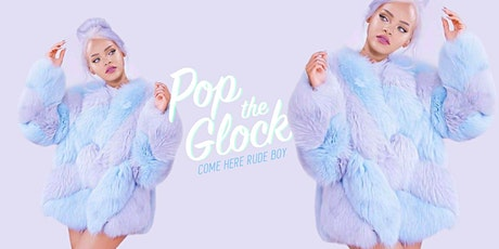 Pop The Glock  29 OCT tickets