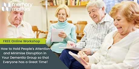 FREE WORKSHOP; How to Hold Peoples Attention in Your Dementia Group. tickets