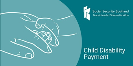 Social Security Scotland - Child Disability Payment National Event tickets