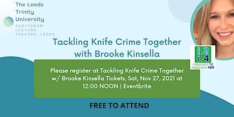 Tackling Knife Crime Together w/ Brooke Kinsella tickets