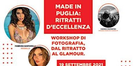 Made in  Puglia: Ritratti d'Eccellenza biglietti