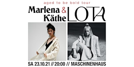 """Marlena Käthe & LOTA  - """"Aged to be bold Tour"""" - Doppel Release Show Tickets"""