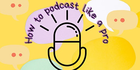 'How to Podcast Like a Pro' Digital Event tickets