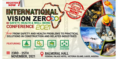 INTERNATIONAL VISION ZERO SAFETY, HEALTH & WELL - BEING CONFERENCE tickets