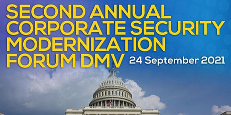 Corporate Security Modernization Forum DMV (DC, Maryland, Virginia) 2021 tickets