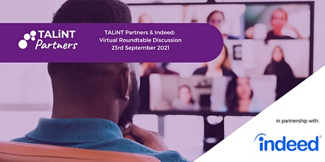 TALiNT Partners & Indeed: Virtual Lunch, Roundtable for HR & TA Leaders tickets