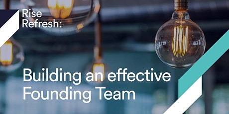 Rise Refresh: Building an effective Founding Team tickets