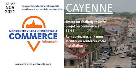 Mon Centre-Ville a un Incroyable Commerce - Cayenne billets