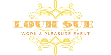Work and Pleasure Event By Louh Sue billets