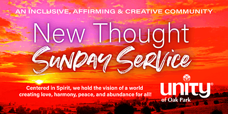 New Thought Sunday Service - An Inclusive, Affirming, Creative Community tickets