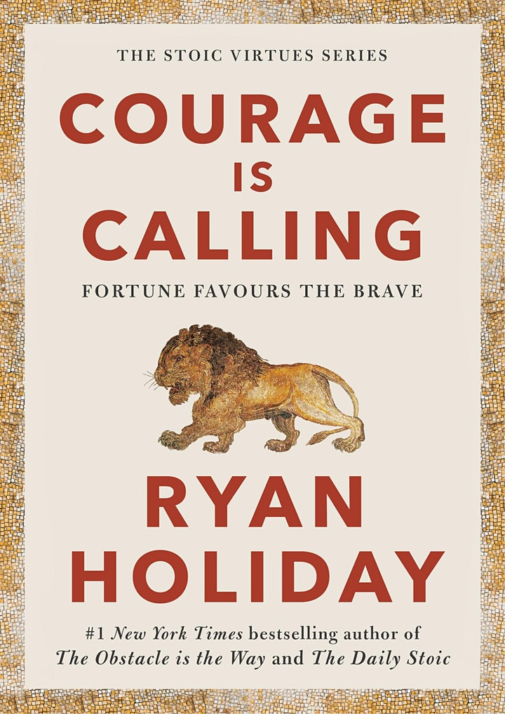 Why Courage Matters – and How to Cultivate It | Ryan Holiday image