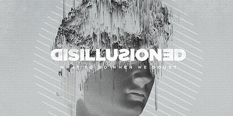 Disillusioned: What to Do When We Doubt - A VPCC Worship Experience tickets