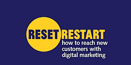 Reset. Restart: how to reach new customers with digital marketing part 2 tickets