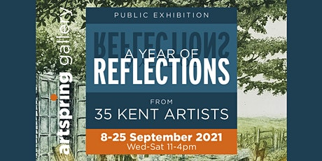 Reflections Exhibition - Private View - 11 & 18 Sept 2021 tickets