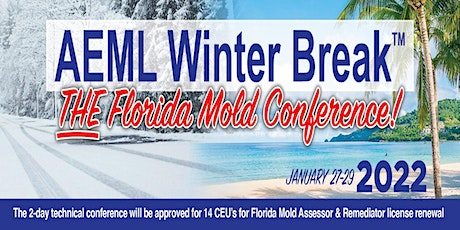 AEML Winter Break 2022 -The Florida Technical Conference on Mold tickets