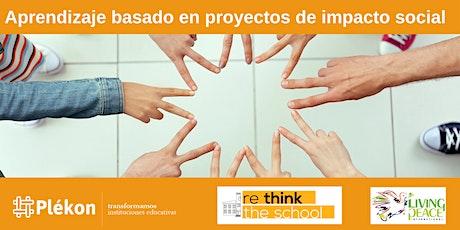 Encuentro docente : aprendizaje basado en proyectos de impacto social entradas