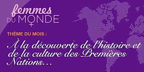 Soirée Femmes du Monde : Histoires et cultures des Premières Nations billets
