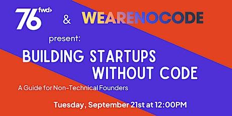 76 Forward & WeAreNoCode Present:  Building Startups Without Code tickets