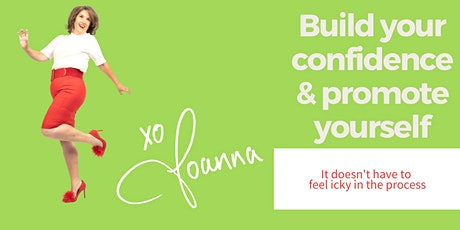Build your confidence! How to promote yourself without feeling icky. tickets