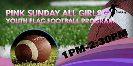 Pink Sunday Youth Flag Football Program tickets